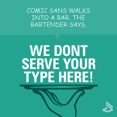 we-dont-serve-comic-sans
