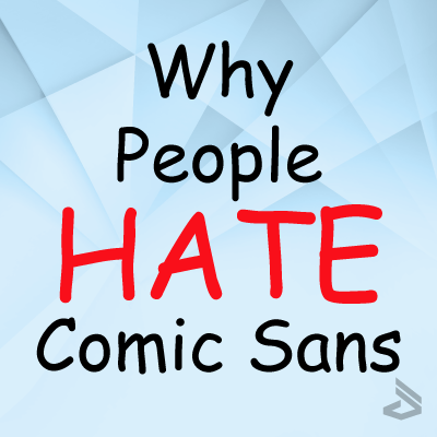 why-people-hate-comic-sans